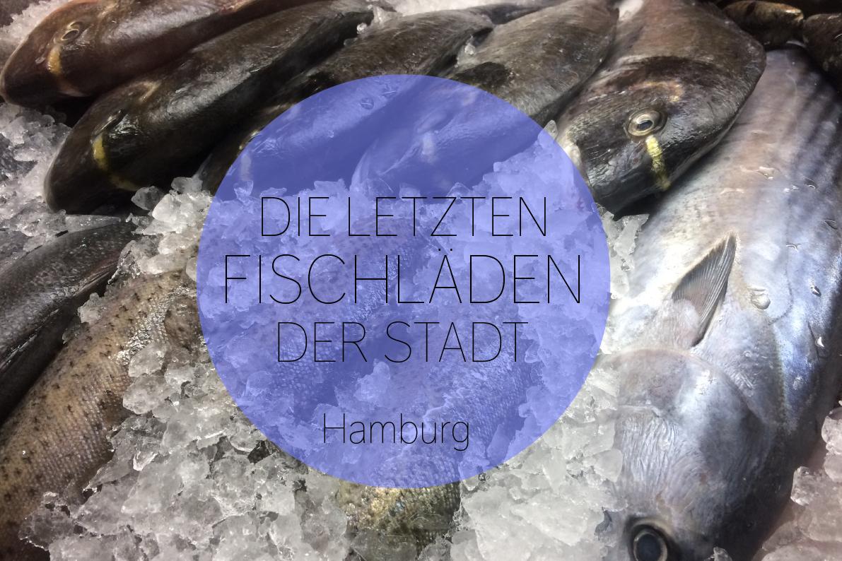 Die letzten Fischgeschäfte. Diese Läden in Hamburg verkaufen noch frischen Fisch
